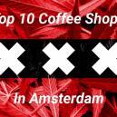 Coffee Shops In Amsterdam: Die Auswahl Der 10 Besten